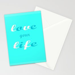 Love your life Stationery Cards