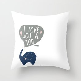 I love you a ton! Throw Pillow