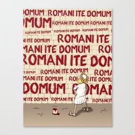 Brian's Romani ite domum Canvas Print