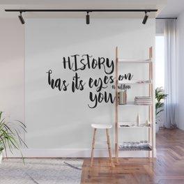 History has its eyes on you | Hamilton Wall Mural