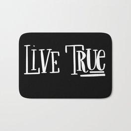 Live True: black Bath Mat