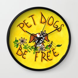 pet dogs, be free Wall Clock