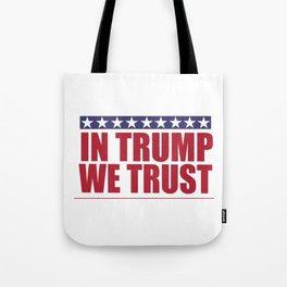 In Trump We Trust Tote Bag