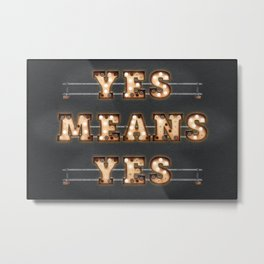 YES MEANS YES - Bulb Metal Print