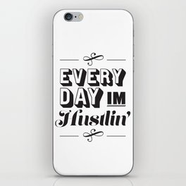 Everyday I'm Hustlin' iPhone Skin