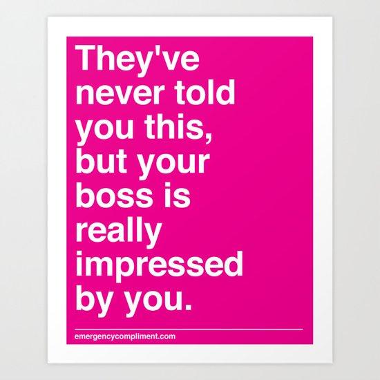 Your Boss Art Print