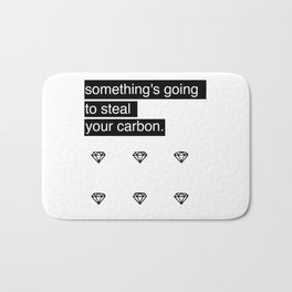 Something's going to steal your carbon. Bath Mat