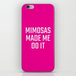 Mimosas Made Me Do It (Magenta) iPhone Skin