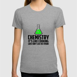 Chemistry funny quote T-shirt