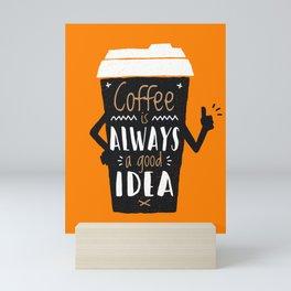Coffee is Always a Good Idea Orange Background Mini Art Print
