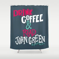 john green Shower Curtains featuring Coffee and John Green by Chelsea Herrick