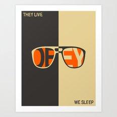 THEY LIVE, WE SLEEP Art Print