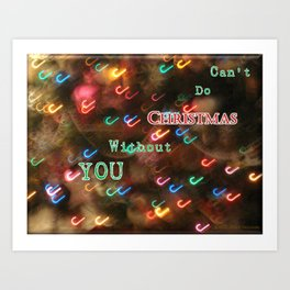 Can't Do Christmas Without You Art Print