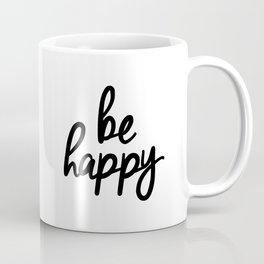 Be Happy black and white monochrome typography poster design bedroom wall art home decor Coffee Mug