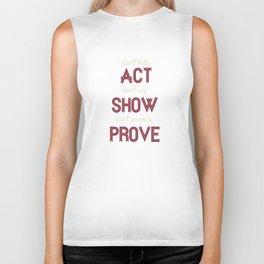 Motivational, inspiring Quote, ACT - SHOW - PROVE, inspiration, motivational Biker Tank