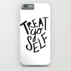 Treat Yo Self Slim Case iPhone 6