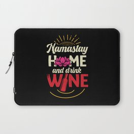 Namastay Home and drink Wine Laptop Sleeve