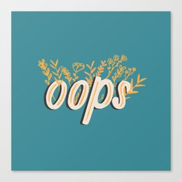 Oops Canvas Print