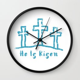He Is Risen Easter Calvary Wall Clock