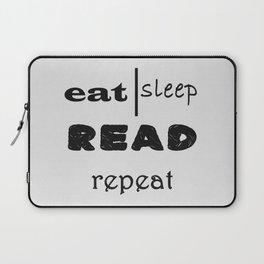Eat, sleep, read, repeat Laptop Sleeve