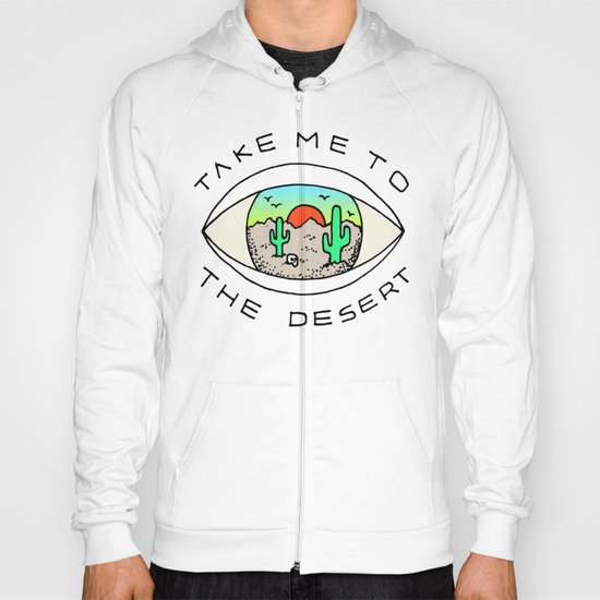 TAKE ME TO THE DESERT Hoody
