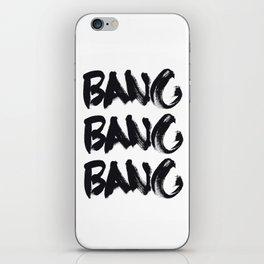 Bang Bang Bang! iPhone Skin