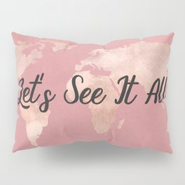 Lets See It All - Rosegold World Map Pillow Sham