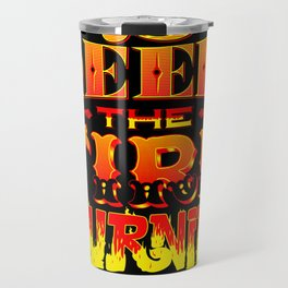 Keep the Fire Burning Travel Mug