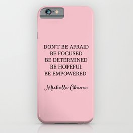 Don't be afraid BE FOCUSED BE DETERMINED BE HOPEFUL BE EMPOWERED iPhone Case