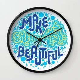 MAKE BEAUTIFUL Wall Clock