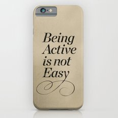 Being active is not easy. Slim Case iPhone 6s