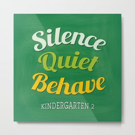 silence-quiet-behave Metal Print