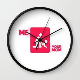 Maternal insult sex fun gift shirt Wall Clock