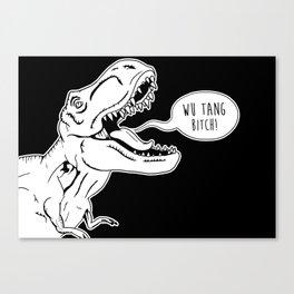 Wu Tang Bitch T-Rex Canvas Print