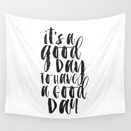 Office Wall Decor,It's A Good Day To Have A Good Day, Funny Print,Home Decor,Quote Prints,Wall Art Wall Tapestry