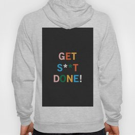 Get S**t Done Hoody