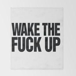 Wake the Fuck Up Coffee Mug  Throw Blanket