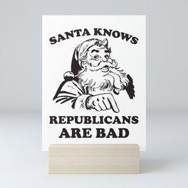 Santa Knows Republicans Are Bad Christmas Mini Art Print