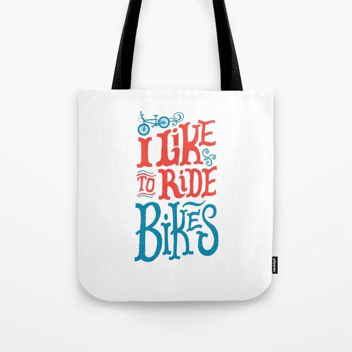 I Like to Ride Bikes Tote Bag
