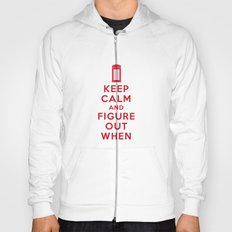 Keep Calm and Figure Out When Hoody