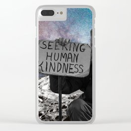 seeking human kindness Clear iPhone Case