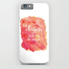 Be Enough iPhone 6s Slim Case