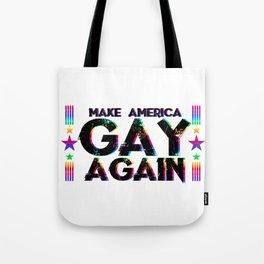 LGBT Queer Pride Make America Gay Again Tote Bag