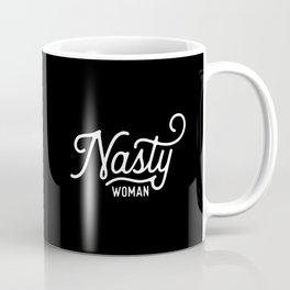 Nasty Woman (white text) Coffee Mug