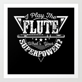 Flute Superpower Art Print
