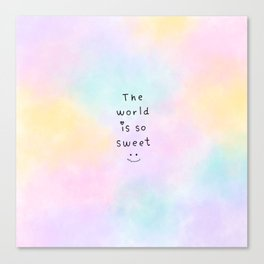 The World is so Sweet Canvas Print