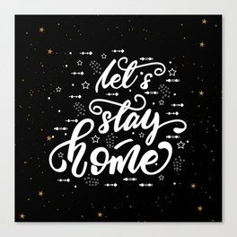 Let's stay home. Lettering poster Canvas Print