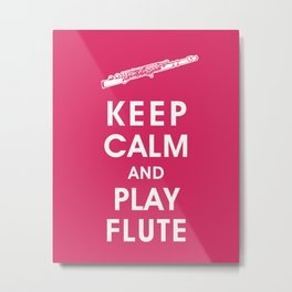 Keep Calm and Play Flute Metal Print