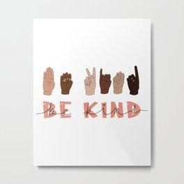 Be Kind Sign Language Metal Print