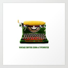 ORGANIC INVENTIONS SERIES: Vintage Smythe-Corn-A Typewriter Art Print